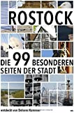Rostock: Die 99 Besonderheiten der Stadt