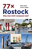 77 x Rostock: Was man nicht verpassen darf